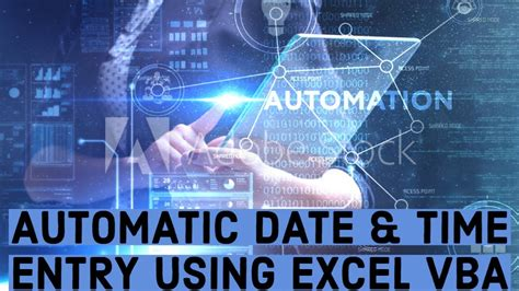 Automatic date & time entry using Excel VBA - YouTube